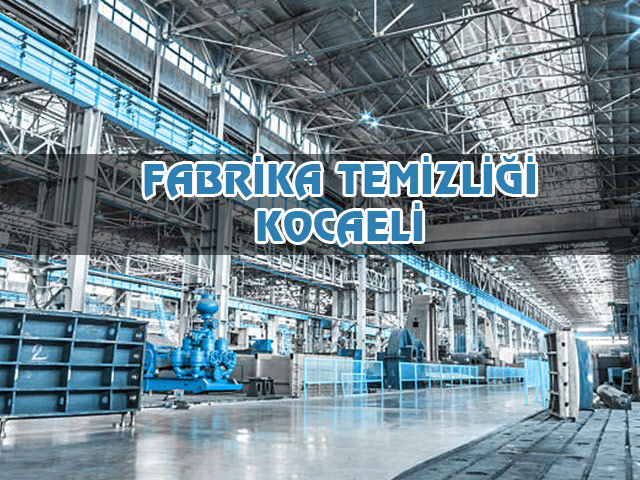 Fabrika Temizliği Kocaeli